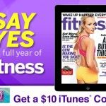 FREE Fitness Magazine Subscription + $10 iTunes Code