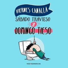 Viernes canalla, sábado travieso y domingo tieso! #funny #humor #divertidas #frases #graciosas #resaca