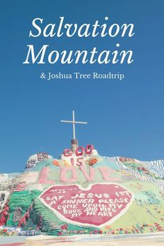 Salvation Mountain is an artistic tribute to God by Leonard Knight located in the lower desert of Southern California Slab City and the Salton Sea.