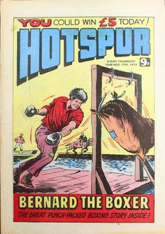 Bernard the Boxer in Hotspur. Great boxing stories from the Golden Age of British comics.