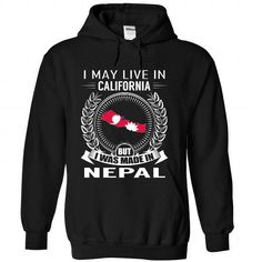 I May Live in California But I Was Made in Nepal (New)- - #gift for girlfriend #gift tags. SAVE => https://www.sunfrog.com/States/I-May-Live-in-California-But-I-Was-Made-in-Nepal-New-jlxnasecuw-Black-Hoodie.html?68278