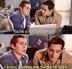 Teen Wolf - Stiles and Danny Teen Wolf Quotes, Teen Wolf Funny, Teen Wolf Memes, Dylan O'brien Quotes, Stiles Teen Wolf, Teen Wolf Dylan, Teen Wolf Cast, Malia Tate, Lydia Martin