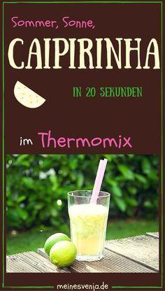 Ein Sommer ohne Garten ist wie eine Party ohne Caipirinha. Im Thermomix in 20 Sekunden fertig. Luvit.