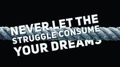 Never let the strugg...