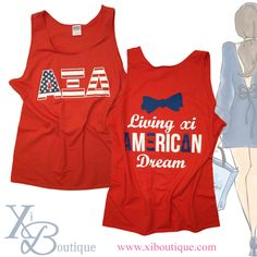 Custom Alpha Xi Delta Chapter Order: Living Xi American Dream  Email custom@xiboutique.com to design a custom shirt for your chapter!