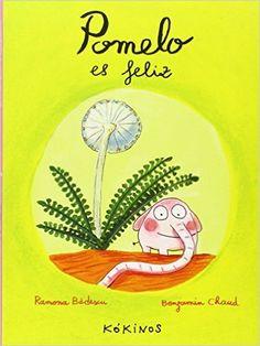 Pomelo Es Feliz: Amazon.es: Benjamin Chaud, Ramona Bâdescu, Esther Rubio Muñoz: Libros