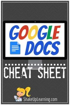 Google Docs CHEAT SHEET   This Google Docs Cheat Sheet will give teachers and students an overview of the NEW Docs Home Screen, as well as a good overview of the available features in the menu and toolbar.
