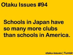 and england has hardly any also their school looks so goodOtaku Issues 94