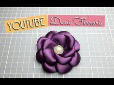 COMO FAZER FLOR DE FITA DE CETIM - FLOR BOLEADA - HOW TO DO A RIBBON FLOWER - Dani Ferrari - YouTube