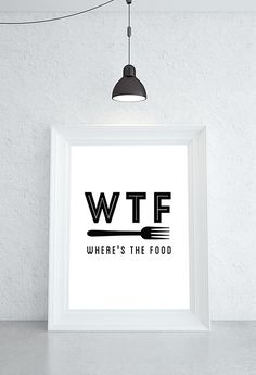 WTF: Where's the Food Black and White Food Quote  by ImPaper