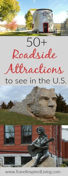 This list of 50  roadside attractions throughout the United States is a great place to glean some road trip inspiration.