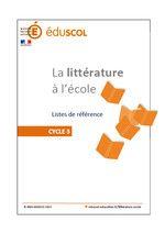 La littérature à l'école – Liste de référence cycle 2 & 3 – 2013  