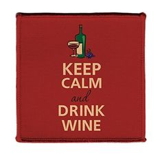 Keep Calm AND DRINK WINE RED  Iron on 4x4 inch Embroidered Edge Patch Applique >>> Learn more by visiting the image link.Note:It is affiliate link to Amazon. #style