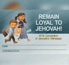 """The 2016 Regional """"Remain Loyal To Jehovah"""" Convention should not be missed. Our Loving Father is getting us ready, folks...Truly awesome. Aida"""