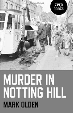 To-read list 2015: MURDER IN NOTTING HILL, Mark Olden. The truth about one of Britain's most infamous race murders has never been revealed. At around midnight on 17 May 1959, a white gang ambushed 32-year-old Antiguan carpenter Kelso Cochrane (an aspiring lawyer) on a Notting Hill slum street.