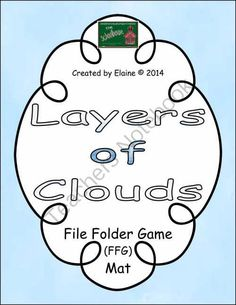 Layers of Clouds FFG Mat from The-Schoolhouse on TeachersNotebook.com -  - This can be used as a file folder game, sorting mat, worksheet, or any other method suitable for your needs for layers of clouds.  It's also for labeling if the type of clouds has precipitation or not.