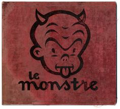 """Le Monstre"" 