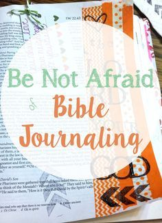 Today I share step by step instructions with pictures on how to begin Bible journaling the easy way! As the scriptures says, Be Not Afraid!