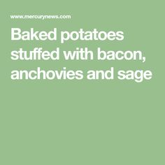 Baked potatoes stuffed with bacon, anchovies and sage