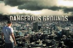 Dangerous Grounds - Todd Carmichael <3