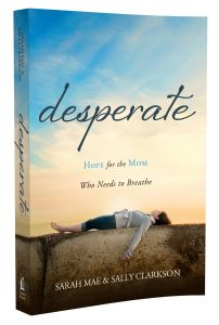 """A beautiful book for all moms to have in their library ~  """"Desperate, Hope for the Mom Who Needs to Breathe"""" by @Sarah Mae and Sally Clarkson.     visit RaineVance.com  to hear Raine Vance chat with Sarah Mae regarding her wonderful book of Mom wisdom!  www.RaineVance.com to see Sarah Mae's interview about her book!"""