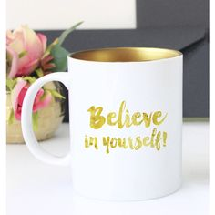 Sarah Hurley Gold Believe In Yourself Personalised Message Mug (£11) ❤ liked on Polyvore featuring home, kitchen & dining, drinkware, inspirational mugs, motivational mugs and gold mug