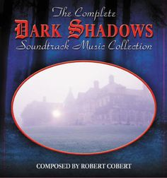 Complete Dark Shadows Music Soundtrack Collection, The