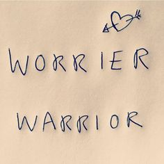 Worrier - Warrior (by Florence Welch) Florence Welch Tattoo, Rachel Elizabeth Dare, Anxiety Tattoo, Will Solace, Frank Zhang, Quotation Marks, Mind Over Matter, Line Tattoos, Social Anxiety