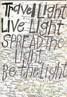 be the light, travel light, live light, spread the light, be the light
