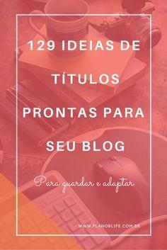 129 Ideias de Títulos Prontas para seu Blog.