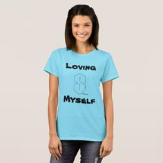Loving Myself Superb Woman T-Shirt - modern gifts cyo gift ideas personalize