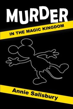 Book Review: Murder in the Magic Kingdom, by Anne Salisbury / A fictional mystery set in the Disney World theme parks.