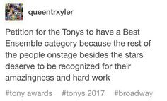 """Then shouldn't they have a """"best freaking stage manager"""" award too? Or """"honorary stage and tech crew award"""" where the crews from all the shows come out and get applauded bc it's them who really make the show possible."""