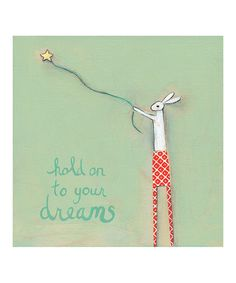 Take a look at this 'Hold on to Your Dreams' Print by Creative Thursday on #zulily today!