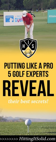 If you want to find out the secrets to putting like a pro you need to find out what the pros do well and learn from it. Learn from 5 golf experts who reveal their secrets to putting like a pro.