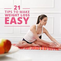 21 Tips to Make Weight Loss Easy! #weightloss #fitness #cleaneating