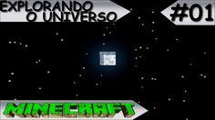 MINECRAFT - EXPLORANDO O UNIVERSO - #01