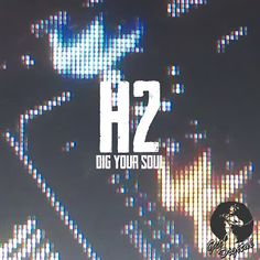Promo Release der Woche, H2 - Dig Your Soul EP GDM020