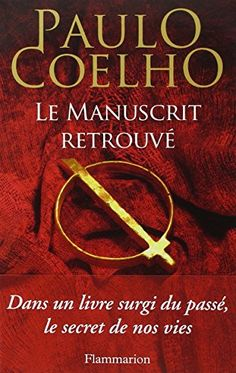 Buy Le manuscrit retrouvé by Françoise Marchand Sauvagnargues, Paulo Coelho and Read this Book on Kobo's Free Apps. Discover Kobo's Vast Collection of Ebooks and Audiobooks Today - Over 4 Million Titles!