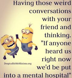 For the love of minions, here are some coolest and humorous minions quotes and memes, love them share them ALSO READ: Top 30 Funny Birthday Quotes ALSO READ: Must Read 23 Minions Humor Quotes Memes Humor, Funny Minion Memes, Minions Quotes, Funny Jokes, Hilarious Sayings, Hilarious Animals, Best Friend Quotes Funny Hilarious, Minions Images, Jokes Pics