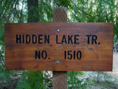 Lower Johnny Creek Campground and Hidden Lake Trail Trail Signs, Day Hike, Go Camping, Landscaping, Hiking, Gardening, Activities, Walks, Garten