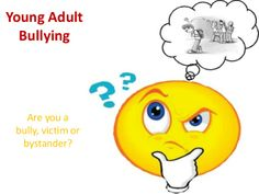 Young adult or workplace bullying by Shakuntala Patel via slideshare