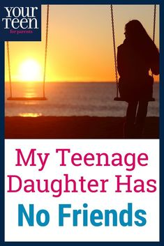 My Teenage Daughter Is Socially Isolated. How Can I Help Her? - All parents want their teenagers to have a vibrant and happy social life, but sometimes that isn' - Teen Friends, Having No Friends, Raising Teenagers, Parenting Teenagers, Parenting Humor, Parenting Advice, Positive Parenting Solutions, Toddler Behavior, Teenage Daughters