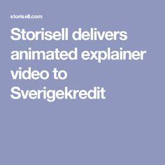 Storisell delivers animated explainer video to Sverigekredit