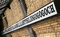 """You can't blame the residents of Llanfairpwllgwyngyllgogerychwyrndrobwllllantysiliogogogoch in Wales for preferring to call their village Llanfairpwllgwyngyll, or Llanfairpwll. According to expert Adrian Room, this astonishing name (the longest in the UK, and one of the longest in the world) means something along the lines of """"St Mary's Church in the hollow of the white hazel near to the rapid whirlpool of Llantysilio of the red cave."""""""