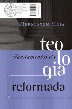 Fundamentos da Teologia Reformada