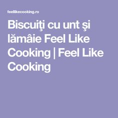Biscuiţi cu unt şi lămâie Feel Like Cooking Jamie Oliver, Feel Like, Food And Drink, Feelings, Cooking, Kitchen, Brewing, Cuisine, Cook