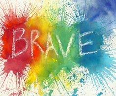 Hey, I found this really awesome Etsy listing at http://www.etsy.com/listing/169340811/be-brave-painting-colourful-original