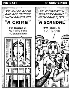 "If you're poor and get caught with drugs, it's ""a crime."" If you're rich and get caught with drugs, it's ""a scandal."""