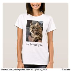 This too shall pass Quote Cute Cat Sleeping Funny T-Shirt #thistooshallpass #encouragementrecoveryquotes #addictionrecoveryquotes #inspirationalquotes #nappingcats #sleepingcats #thistooshallpasstees
